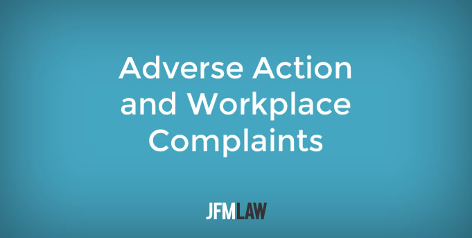 Understanding Adverse Action when there are Workplace Complaints