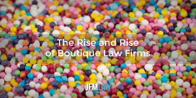 The Rise and Rise of Boutique Law Firms