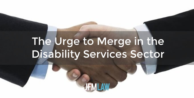 The Urge to Merge in the Disability Services Sector