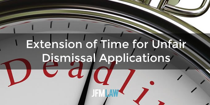 Extension of Time for Unfair Dismissal Applications