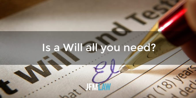 Is a Will all you need?