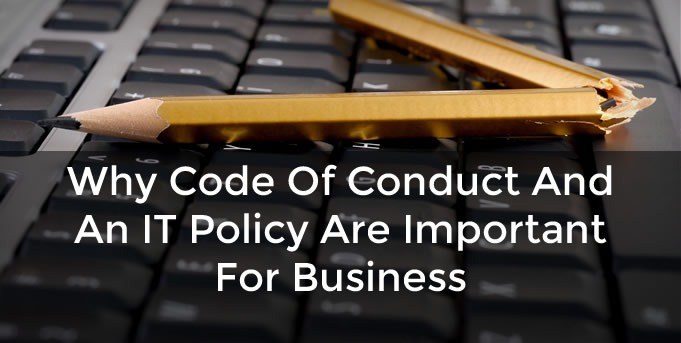 Code Of Conduct And An IT Policy Are Important For Business