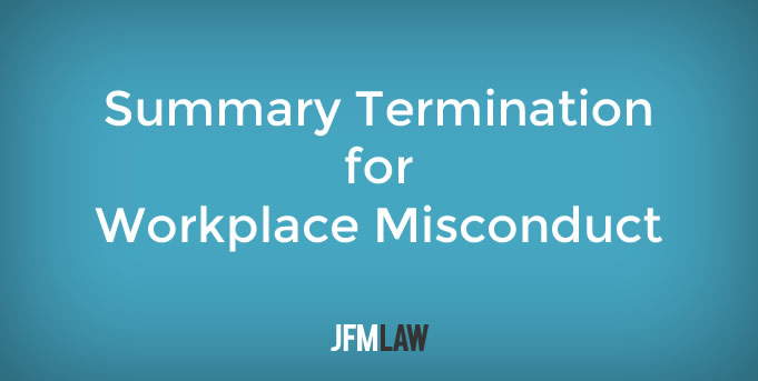 Summary Termination for Workplace Misconduct