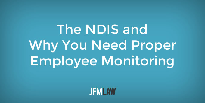 The NDIS and Why You Need Proper Employee Monitoring